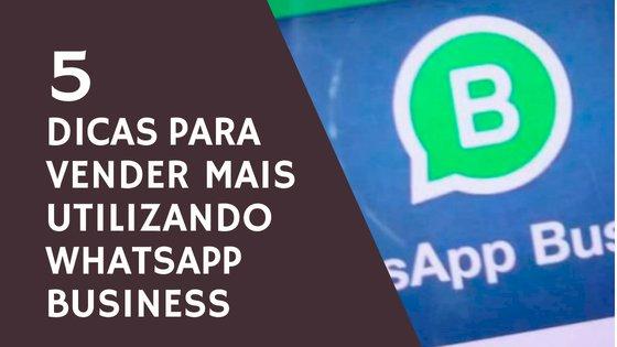 Ótimas dicas essenciais para seu delivery vender mais utilizando WhatsApp Business